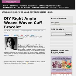 DIY Right Angle Weave Woven Cuff Bracelet