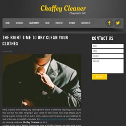 The Right Time to Dry Clean Your Clothes - Chaffey Cleaners