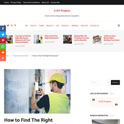 How to Find The Right Electrician? - A DIY Projects