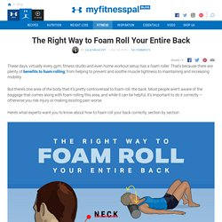The Right Way to Foam Roll Your Entire Back