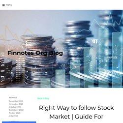 Right Way to follow Stock Market