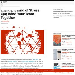 The Right Kind of Stress Can Bond Your Team Together