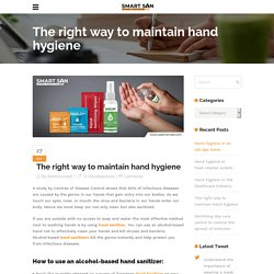 The right way to maintain hand hygiene