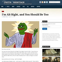 I'm Alt Right, and You Should Be Too at Faith and Heritage