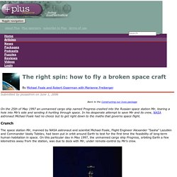 The right spin: how to fly a broken space craft