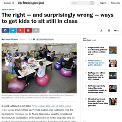 The right — and surprisingly wrong — ways to get kids to sit still in class