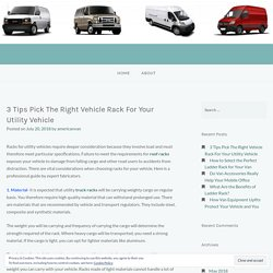 3 Tips Pick The Right Vehicle Rack For Your Utility Vehicle – American Van