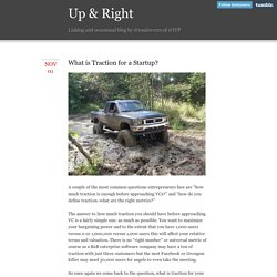 Up & Right - What is Traction for a Startup?