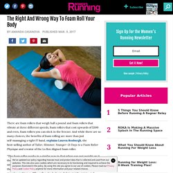 The Right And Wrong Way To Foam Roll Your Body