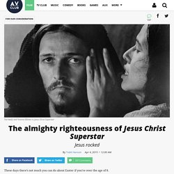 The almighty righteousness of Jesus Christ Superstar · For Our Consideration