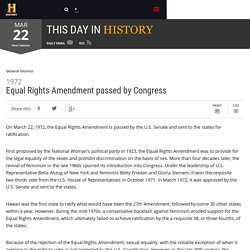 Equal Rights Amendment passed by Congress - Mar 22, 1972