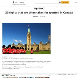 20 rights that are often taken for granted in Canada
