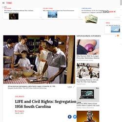 LIFE and Civil Rights: Segregation in 1956 South Carolina