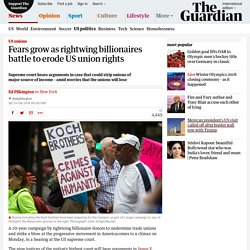 Fears grow as rightwing billionaires battle to erode US union rights
