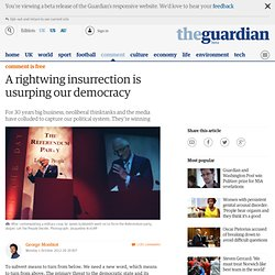 A rightwing insurrection is usurping our democracy | George Monbiot | Comment is free