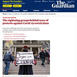 4/17/20: The rightwing groups behind wave of protests against Covid-19 restrictions