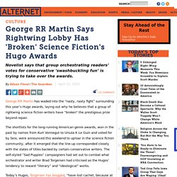 George RR Martin Says Rightwing Lobby Has 'Broken' Science Fiction's Hugo Awards