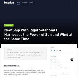 New Ship With Rigid Solar Sails Harnesses the Power of Sun and Wind at the Same Time