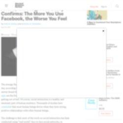A New, More Rigorous Study Confirms: The More You Use Facebook, the Worse You Feel