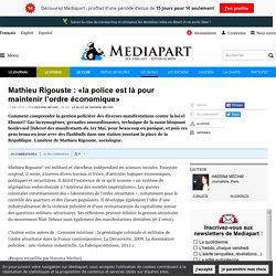 Mathieu Rigouste : «la police est là pour maintenir l'ordre économique»