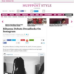 Rihanna Debuts Dreadlocks On Instagram