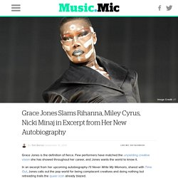 Grace Jones Slams Rihanna, Miley Cyrus, Nicki Minaj in Excerpt from Her New Autobiography