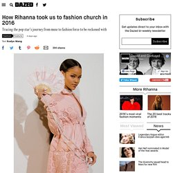 How Rihanna took us to fashion church in 2016