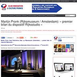 Martijn Pronk (Rijksmuseum / Amsterdam): «premier bilan du dispositif Rijksstudio»