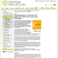 Centrum För Lättläst - Riksdagspartierna och Centrum för lättläst samarbetar för att göra valet tillgängligt