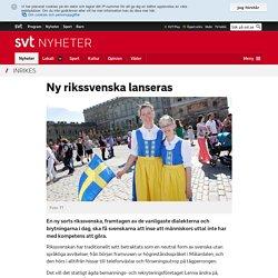 Ny rikssvenska lanseras