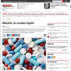 Rilatine, la cocaïne légale - Santé