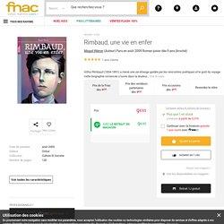 Rimbaud, une vie en enfer - broché - Magali Wiéner - Achat Livre - Achat & prix Fnac