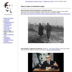 Rimbaud sur la toile : films sur Rimbaud en ligne