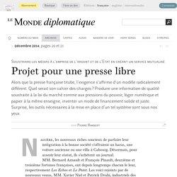 Projet pour une presse libre, par Pierre Rimbert (Le Monde diplomatique, décembre 2014)