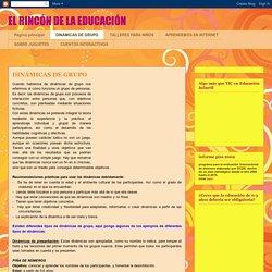 EL RINCÓN DE LA EDUCACIÓN: DINÁMICAS DE GRUPO