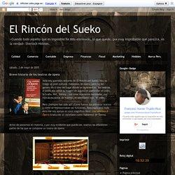 El Rincón del Sueko: Breve historia de los teatros de ópera