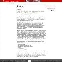 Rinconete. Literatura. Cómo decir lo indecible (literatura entre líneas) (2). Franco, el Cid y Blas de Otero, por Eva Llergo Ojavo e Ignacio Ceballos Viro.