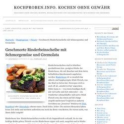 Geschmorte Rinderbeinscheibe mit Schmorgemüse und Gremolata