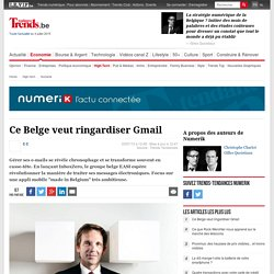 Ce Belge veut ringardiser Gmail - Numerik