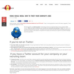 Using Social Media: How To Tweet Your Company's Jobs