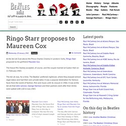 January 20th, 1965 : Ringo Starr proposes to Maureen Cox