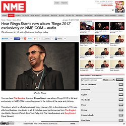 Hear Ringo Starr's new album 'Ringo 2012' exclusively on NME.COM – audio