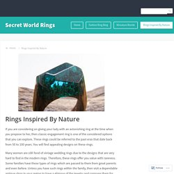 Rings Inspired By Nature – Secret World Rings