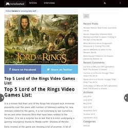 Top 5 Lord of the Rings Video Games List: - Instageeked.com