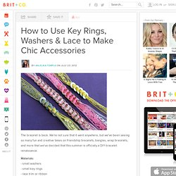 How to Use Key Rings, Washers & Lace to Make Chic Accessories - Brit & Co. - Style
