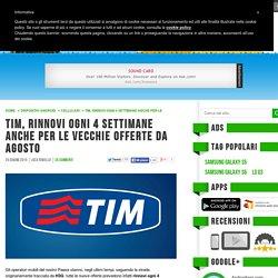 TIM, rinnovi ogni 4 settimane anche per le vecchie offerte da Agosto - Androidiani.com