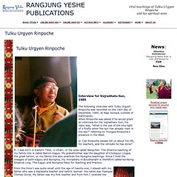 Tulku Urgyen Rinpoche, Interview for Vajradhatu Sun, 1985