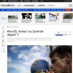 """23062012- Rio+20, """"échec"""" ou """"point de départ"""" ?"""