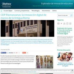 CEIP Riomanzanas: la innovación digital de manos de la Antigua Roma