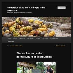 Riomuchacho : entre permaculture et écotourisme